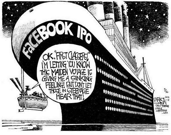 Размещение акций Facebook: Хорошо, первоклассные пассажиры! Скажу я вам, это первое плавание напоминает мне погружение. Но не говорите об этом тем, кто следует третьим классом!
