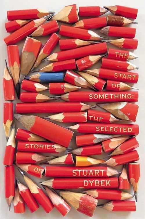 The Start of Something: the Selected Stories Стюарта Дайбека. Автор обложки: Сюзанна Дин