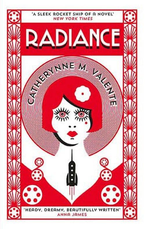 Radiance Кэтрин М. Валенте. Автор обложки: Натан Бертон